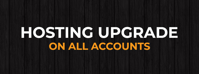 Hosting Upgrade On All Accounts